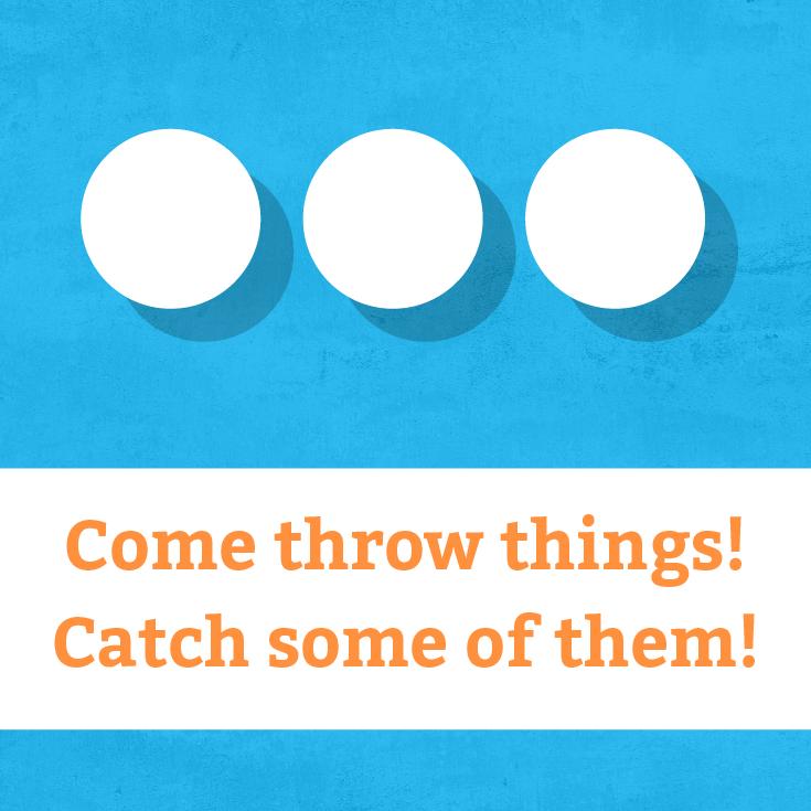 Catch some.