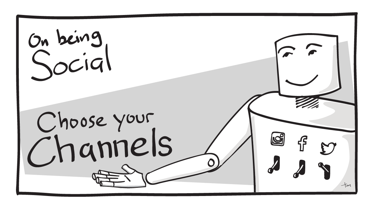 On being social: Choose your channels